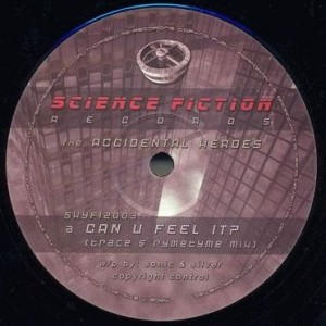 Accidental Heroes - Can U Feel It? (Trace & Rymetyme Mix) / Berserk! - Science Fiction Records - SKYFI2003