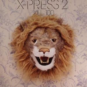 X-Press 2 - Kill 100 - Skint - SKINT 124X