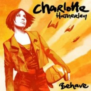Charlotte Hatherley - Behave - Little Sister Records - LSRL001S