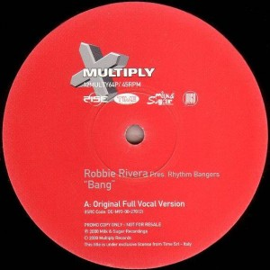 Robbie Rivera Pres. Rhythm Bangers - Bang - Multiply Records - 12MULTY64P