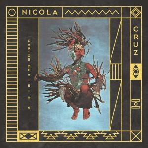 Nicola Cruz - Cantos De Visión - Multi Culti - MC030