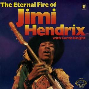 Jimi Hendrix With Curtis Knight - The Eternal Fire Of Jimi Hendrix - Hallmark Records - SHM 732