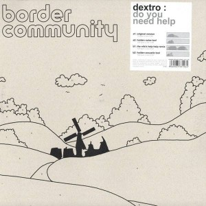 Dextro - Do You Need Help - Border Community - 07BC
