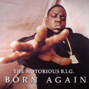 Notorious B.I.G. - Born Again - Bad Boy Records - 081227940966, Bad Boy Records - R1 73023