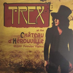 T. Rex - At The Château D'Hérouville - Easy Action - EARS137