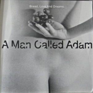 A Man Called Adam - Bread, Love And Dreams - Big Life - AMCA PROMO 4
