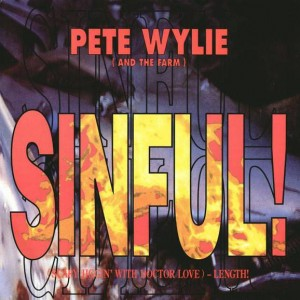 Pete Wylie And The Farm - Sinful! (Scary Jiggin' With Doctor Love) - Length! - Siren - SRNT 138