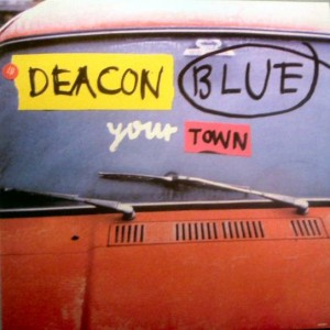 Deacon Blue - Your Town - Columbia - 658786 6