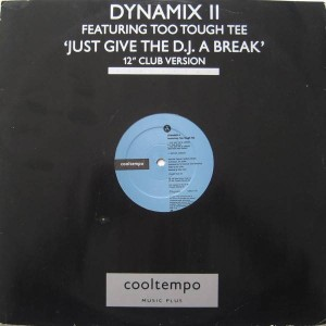 Dynamix II Featuring Too Tough Tee - Just Give The DJ A Break - Cooltempo - COOL X 151, Cooltempo - COOLX 151