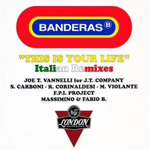 Banderas - This Is Your Life (Italian Remixes) - London Records - 869 471-1