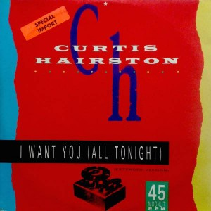 Curtis Hairston - I Want You (All Tonight) (Extended Version) - RCA - PT 40170, Pretty Pearl Records - PT 40170