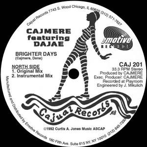 Cajmere Featuring Dajaé - Brighter Days - Cajual Records - CAJ 201, Emotive Records - CAJ 201