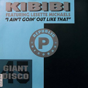 Kibibi - I Ain't Goin' Out Like That - Republic Records - LICT 017
