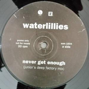Waterlillies - Never Get Enough - Sire - SAM 1604, Reprise Records - SAM 1604