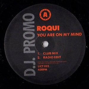 Roqui - You Are On My Mind - Republic Records - LICT 025