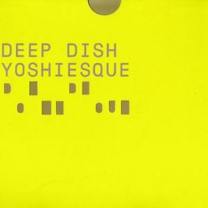 Deep Dish - Yoshiesque - React - REACTCD156