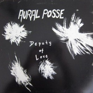 Aural Posse - Deputy Of Love - Aural Art Music Productions - AR 00001