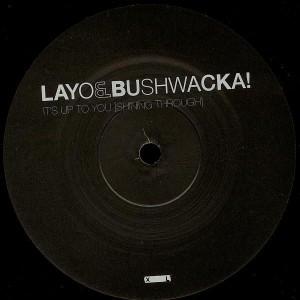 Layo & Bushwacka! - It's Up To You [Shining Through] - XL Recordings - XLT163DJ