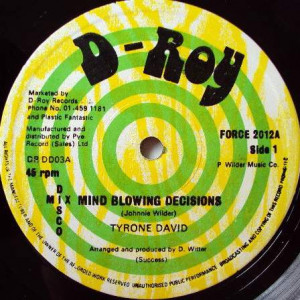 Tyrone David / D-Roy Band - Mind Blowing Decisions / Trenchtown Skank - D-Roy Records - DR DD03, D-Roy Records - FORCE 2012