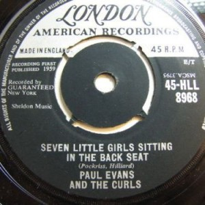 Paul Evans And The Curls - Seven Little Girls Sitting In The Back Seat - London Records - 45-HLL 8968, London American Recordings - 45-HLL 8968