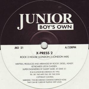 X-Press 2 - Rock 2 House / Hip Housin' - Junior Boy's Own - JBO 21