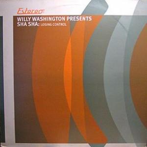 Willy Washington Presents Sha Sha - Losing Control - Estereo - Estereo 024