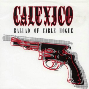 Calexico - Ballad Of Cable Hogue - City Slang - 20154-7