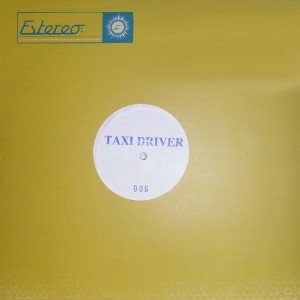 Taxi Driver - We Don't Care - Estereo - Estereo 006