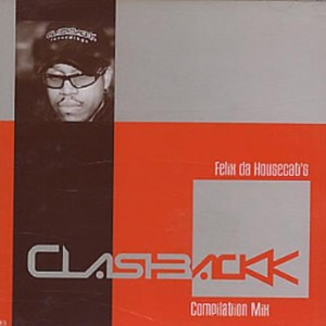 Felix Da Housecat - Clashbackk Compilation Mix - Livewire - LW 0003-2