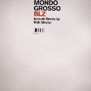 Mondo Grosso - BLZ - King Street Sounds - KSS-1175