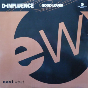 D'Influence - Good Lover - EastWest Records America - A 8573T, EastWest Records America - 7567-96184-0