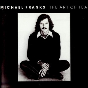 Michael Franks - The Art Of Tea - Reprise Records - 2230-2