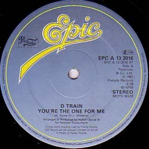 D-Train - You're The One For Me - Epic - EPC A 13 2016
