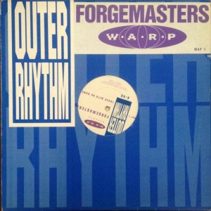 Forgemasters - Track With No Name - Warp Records - WAP 1, Outer Rhythm - WAP 1