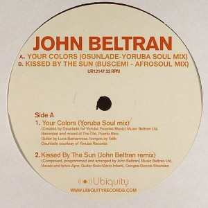 John Beltran - Your Colors / Kissed By The Sun - Ubiquity - UR12147