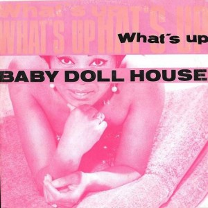 Baby Doll House - What's Up - Calypso Records - CPS 004