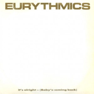 Eurythmics - It's Alright (Baby's Coming Back) - RCA - PT 40376