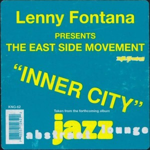 Lenny Fontana Presents Eastside Movement - Inner City - Nite Grooves - KNG-62