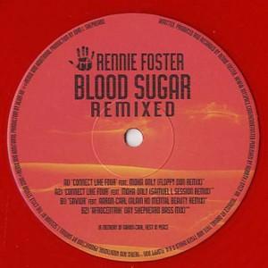 Rennie Foster - Blood Sugar Remixed - Rebirth - REB053