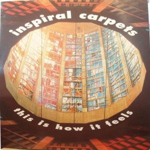 Inspiral Carpets - This Is How It Feels - Mute - dung 7t, Cow - dung 7t