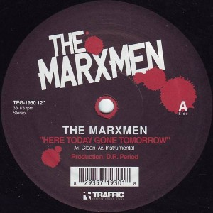 The Marxmen - Here Today Gone Tomorrow - Traffic Entertainment Group - TEG 1930