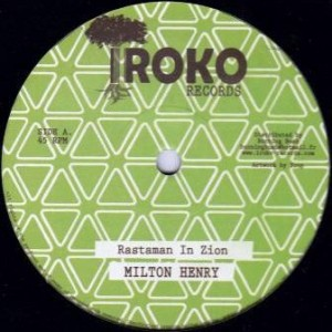 Milton Henry - Rastaman In Zion - Iroko Records - BB07