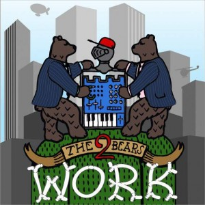 The 2 Bears - Work - Southern Fried Records - ECB302