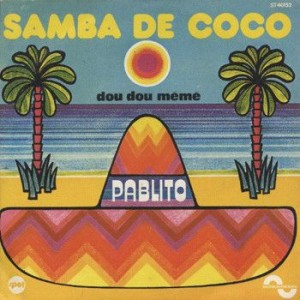Pablito - Samba De Coco / Dou Dou Mémé - Sonopresse - ST 40152, Spot - ST 40 152