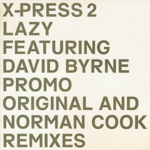 X-Press 2 Featuring David Byrne - Lazy (Original And Norman Cook Remixes) - Skint - SKINT74XP