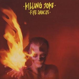 Killing Joke - Fire Dances - EG - EGMD 5, Malicious Damage - 813 310-1