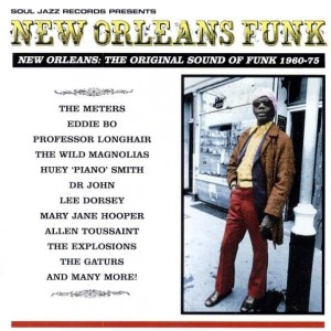 Various - New Orleans Funk (New Orleans: The Original Sound Of Funk 1960-75) - Soul Jazz Records - SJR CD47