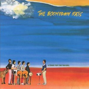 The Boomtown Rats - A Tonic For The Troops - Ensign - ENVY 3