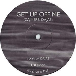 Cajmere - Get Up Off Me - Cajual Records - CAJ 227