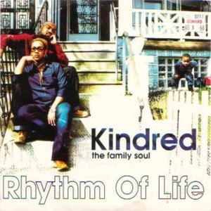 Kindred The Family Soul - Rhythm Of Life - Hidden Beach Recordings - 49 79780